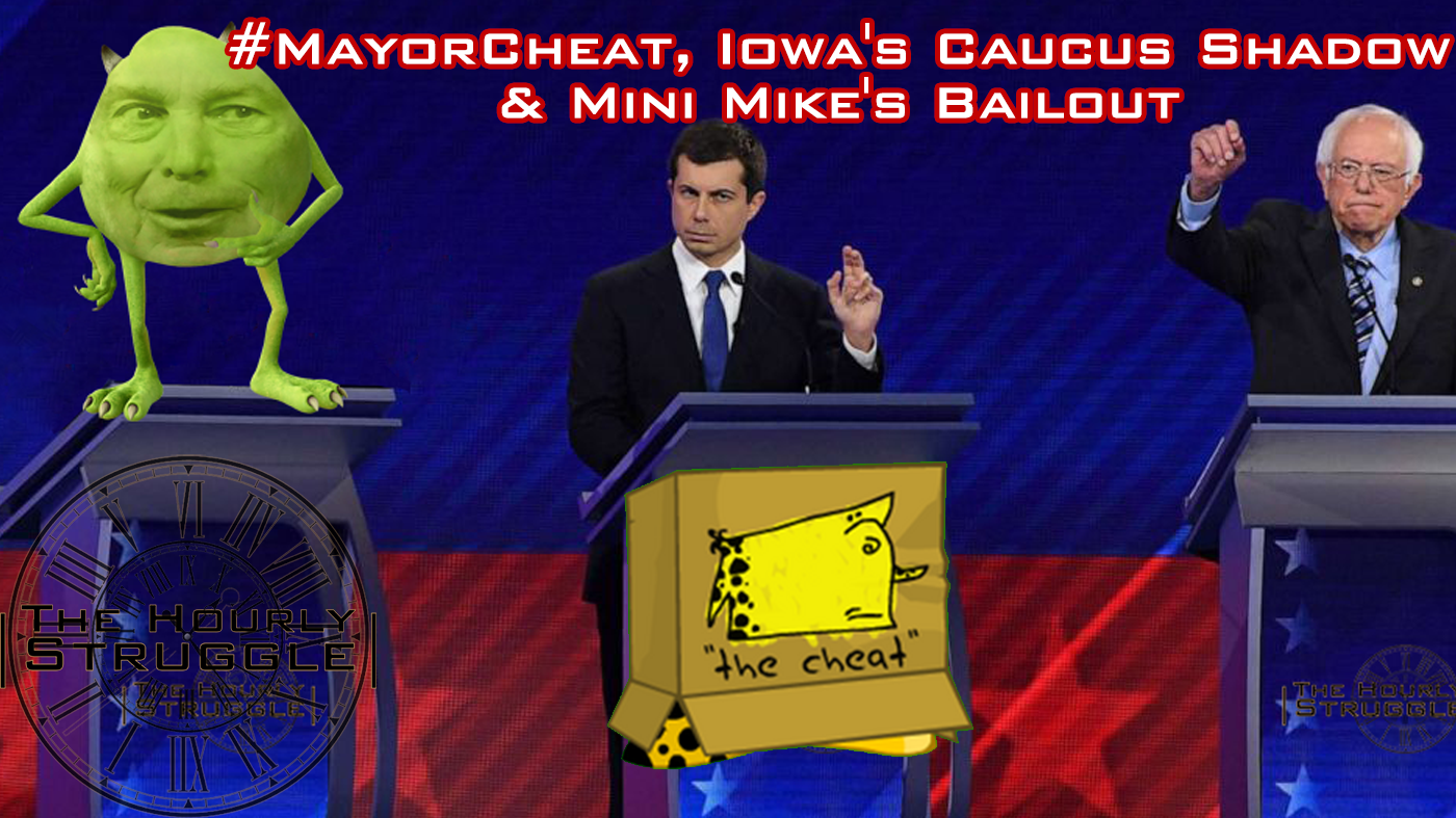 #MayorCheat, Iowa's Caucus Shadow & Mini Mike's Bailout
